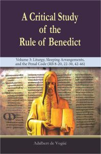 A Critical Study of the Rule of Benedict - Volume 3