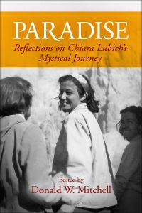 Paradise Reflection on Chiara Lubich's mystical journy