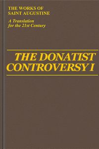 The Donatist Controversy Vol. 1