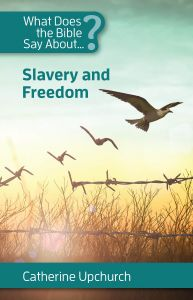 What Does the Bible Say About Slavery and Freedom?