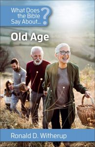 What Does the Bible Say About Old Age