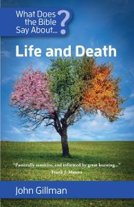 What Does the Bible Say About Life and Death?
